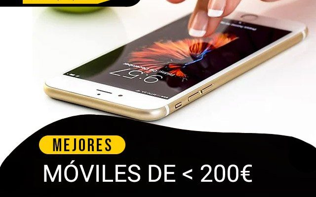 Mejores 6 telefonos moviles por menos de 200 euros en España